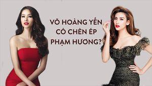 Võ Hoàng Yến lên tiếng về việc lấn át Phạm Hương tại Hoa hậu Hoàn vũ