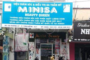 TP Hồ Chí Minh: Yêu cầu cơ sở Minisa Beauty Queen dừng hoạt động