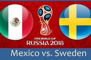 Dự đoán kết quả trận Mexico vs Thụy Điển, World Cup 2018