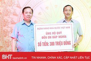 Ngân hàng Nhà nước Việt Nam ủng hộ Quỹ Đền ơn đáp nghĩa Hà Tĩnh 300 triệu đồng
