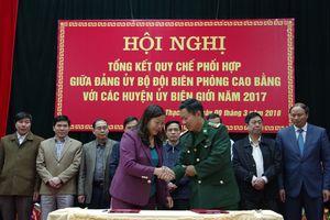 Cao Bằng: Tổng kết quy chế phối hợp giữa Đảng ủy BĐBP tỉnh với huyện ủy 9 huyện biên giới