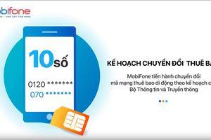 MobiFone chuyển đổi đầu số thuê bao 11 số sang 10 số