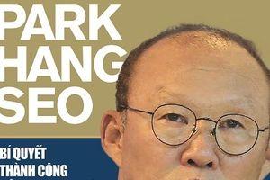 Phong cách quản trị của HLV Park Hang Seo lên sách