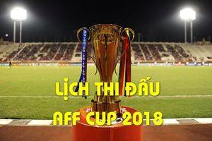 Lịch thi đấu của tuyển Việt Nam tại AFF Cup 2018: Tái ngộ 'kỳ phùng địch thủ' Thái Lan ở chung kết ?
