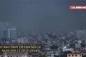 Dự báo thời tiết Hà Nội 10 ngày tới 11-20/9/2018: Có mưa và dông, đề phòng gió giật mạnh