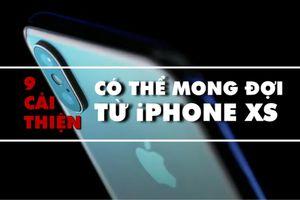 iPhone XS liệu sẽ thay đổi như thế nào?