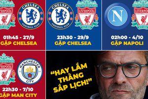 Biếm họa 24h: Liverpool 'méo mặt' trước lịch thi đấu siêu khó