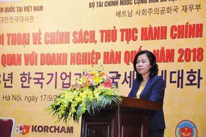 Bộ Tài chính sẵn sàng lắng nghe ý kiến đóng góp từ các doanh nghiệp Hàn Quốc để hoàn thiện chính sách thuế và hải quan