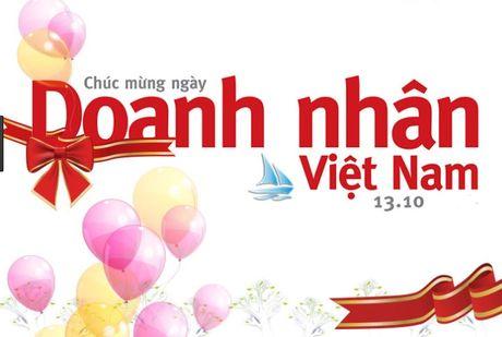 Ngay Doanh nhan Viet Nam (13/10/2017): 11 loi chuc hay va y nghia nhat - Anh 1